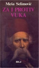 Za i protiv Vuka  by  Meša Selimović