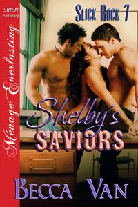 Shelbys Saviors (Slick Rock #7)  by  Becca Van
