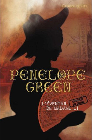 Léventail de Madame Li (Penelope Green, #3)  by  Béatrice Bottet