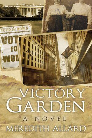 Victory Garden  by  Meredith Allard