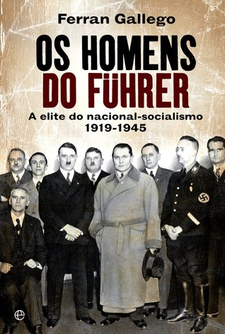 Os Homens do Führer  by  Ferran Gallego Margalef
