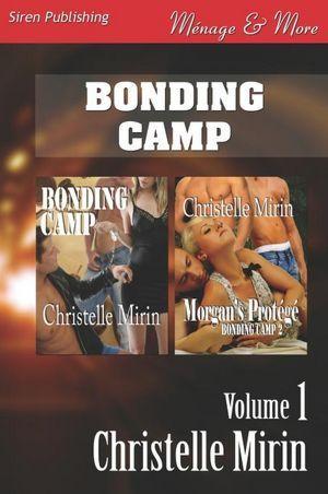 Bonding Camp, Volume 1: Bonding Camp / Morgans Protege  by  Christelle Mirin
