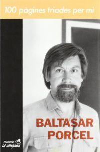 Cent Pàgines Triades per mi  by  Baltasar Porcel