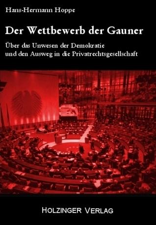Der Wettbewerb der Gauner  by  Hans-Hermann Hoppe