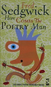 Here Comes the Poetry Man Fred Sedgwick