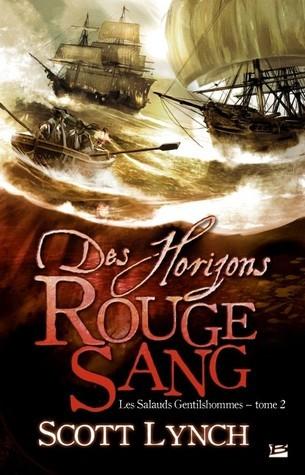 Des Horizons Rouge Sang (Les Salauds Gentilshommes, #2) Scott Lynch