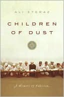 Children of Dust: A Memoir of Pakistan  by  Ali Eteraz
