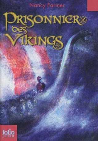 Prisonnier Des Vikings  by  Nancy Farmer
