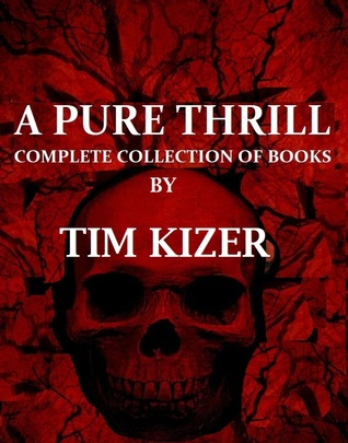 A Pure Thrill (5 Suspense Books in 1)  by  Tim Kizer