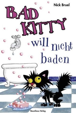 Bad Kitty will nicht baden Nick Bruel