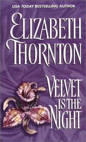Velvet Is the Night (Deveraux Trilogy, #2)  by  Elizabeth Thornton