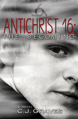 The Becoming (Antichrist 16, #1)  by  C.J. Graves