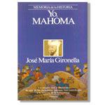 Yo, Mahoma José María Gironella