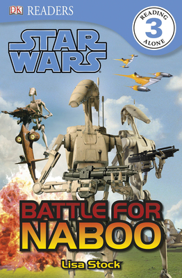 Star Wars: Battle For Naboo (DK Reader Lvl. 3)  by  Lisa Stock