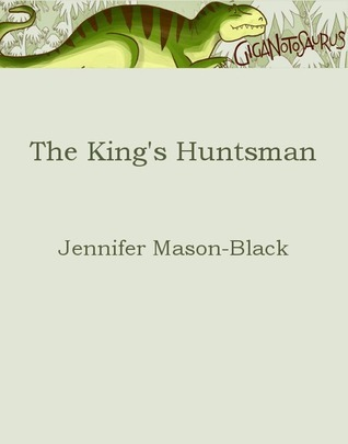The King's Huntsman Jennifer Mason-Black