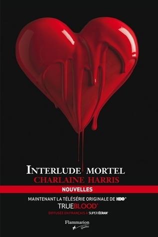 Interlude mortel (La communauté du sud, #4.1, #4.3, #5.1, #7.1, #8.1)  by  Charlaine Harris