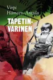 Tapetinvärinen  by  Virpi Hämeen-Anttila