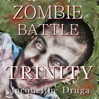 Zombie Battle: Trinity Jacqueline Druga