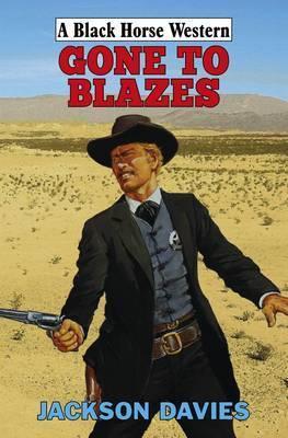 Gone To Blazes Jackson Davies
