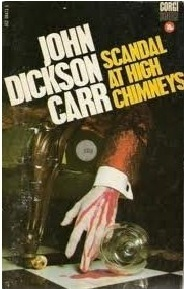 Scandal At High Chimneys  by  John Dickson Carr