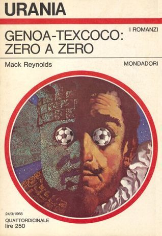 Genoa-Texcoco: zero a zero  by  Mack Reynolds