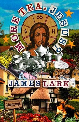 More Tea, Jesus? James Lark