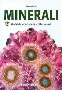 Minerali : studiarli, conoscerli, collezionarli  by  Roberto Zorzin