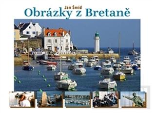Obrázky z Bretaně  by  Jan Šmíd