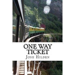 One Way Ticket Josh Hilden