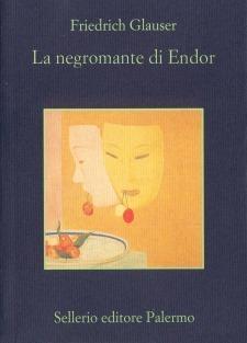 La negromante di Endor  by  Friedrich Glauser