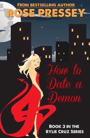 How to Date a Demon (Rylie Cruz, #3) Rose Pressey