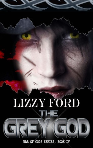 The Grey God (War of Gods, #4) Lizzy Ford