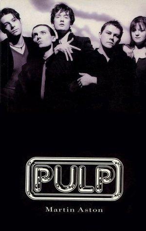 Pulp  by  Martin Aston