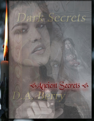 Ancient Secrets   Book #2 in the Dark Secrets~ Vampire Anthology D.A. Berry