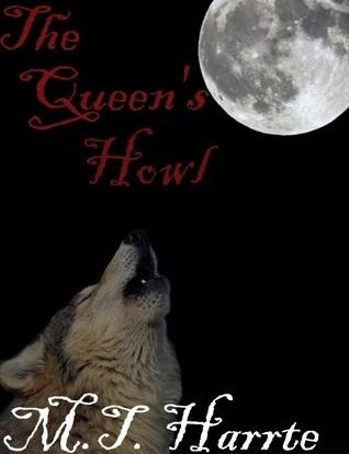 The Queens Howl (Alexis Wolfe Series, #1) M.T. Harrte