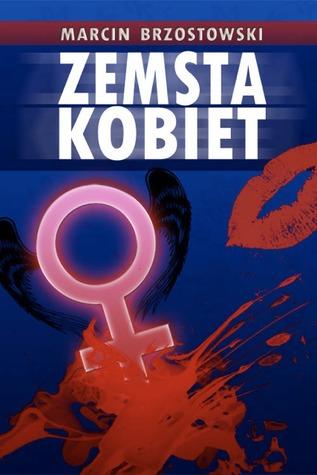 Zemsta kobiet  by  Marcin Brzostowski