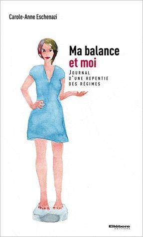 Ma balance et moi Carole-Anne Eschenazi
