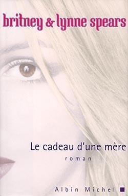 Le cadeau dune mère  by  Britney Spears