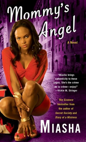 Mommys Angel: A Novel  by  Miasha