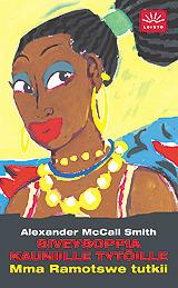 Siveysoppia kauniille tytöille (Mma Ramotswe tutkii, #3)  by  Alexander McCall Smith