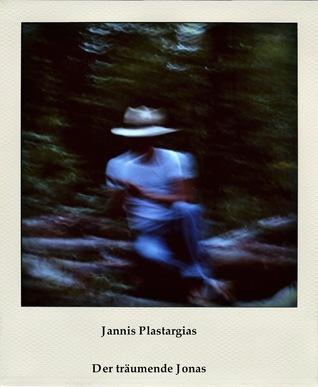 Der träumende Jonas  by  Jannis Plastargias