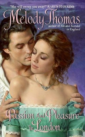 Passion and Pleasure in London (Charmed and Dangerous, #3) Melody Thomas
