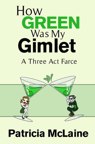 How Green Was My Gimlet Patricia McLaine