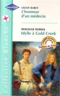 Lhonneur dun Médecin / Idylle à Gold Creek Lilian Darcy