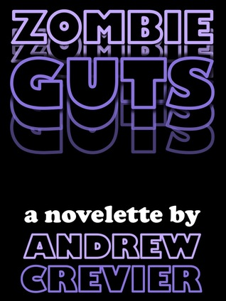 Zombie Guts Andrew Crevier