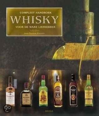 Compleet handboek whisky voor de ware liefhebber  by  Jean-Bastien Rousies