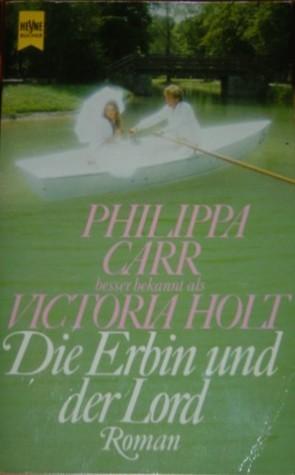 Die Erbin und der Lord (Daughters of England, #9)  by  Philippa Carr
