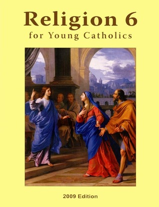 Religion 6 for Young Catholics  by  Seton Staff