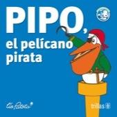 Pipo, El Pelicano Pirata  by  Eduardo Robles Boza