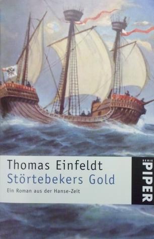 Störtebekers Gold. Ein Roman aus der Hanse-Zeit  by  Thomas Einfeldt